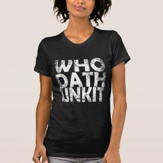 WHODATHUNKIT WHITE TEXT DISTRESSED T-Shirt