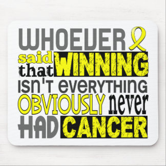 Whoever Said Bladder Cancer Mouse Pad