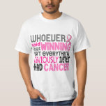 Whoever Said Breast Cancer Tee Shirts