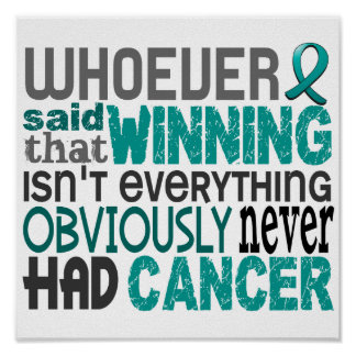 Whoever Said Ovarian Cancer Poster