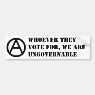 Whoever They Vote For, We Are Ungovernable Bumper Sticker