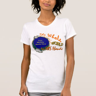 Whole World in His Hands Women Tshirts