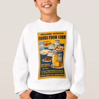Wholesome - nutritious foods from corn sweatshirt
