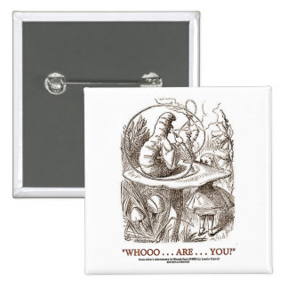 Whooo...Are...You? (Alice and the Caterpillar) 15 Cm Square Badge