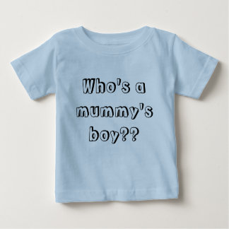 Who's a mummy's boy?? baby T-Shirt