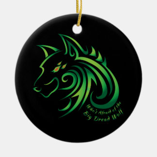 Who's Afraid of the Big Dread Wolf Christmas Ornament