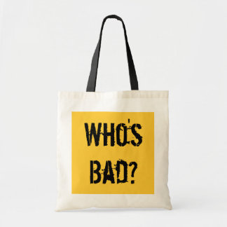 Who's Bad? Tote Bag