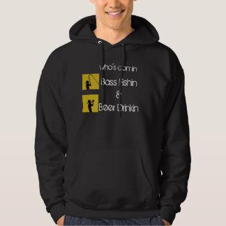 whos comin beer drinkin and bass fishin hoodie