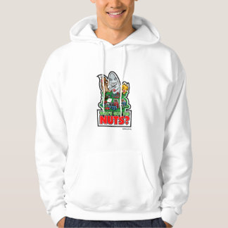 Who's Got The Nuts? Hoodie