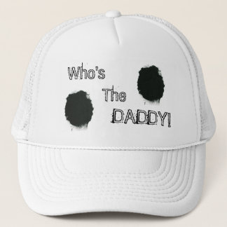 Who's The Daddy Hat. Trucker Hat