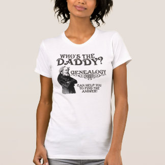 Who's The Daddy? Tshirts