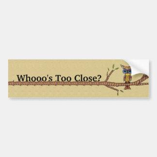Who's Too Close Fancy Owl Branch Bumper Sticker