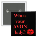 Who's Your AVON Lady? 15 Cm Square Badge