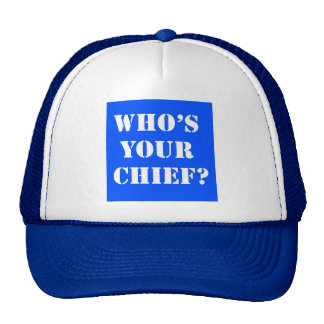Who's Your Chief? Ball Cap