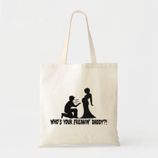 Who's Your Freakin Daddy Budget Tote Bag