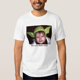 Who's Your Master Now? Tshirts