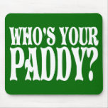 Who's Your Paddy Mouse Pad