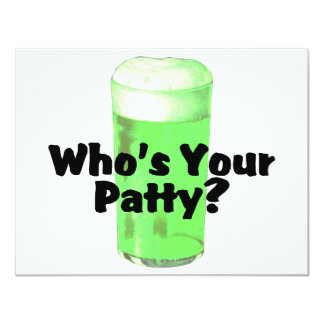 Whos Your Patty Green Beer 4.25x5.5 Paper Invitation Card