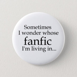 Whose Fanfic? 6 Cm Round Badge