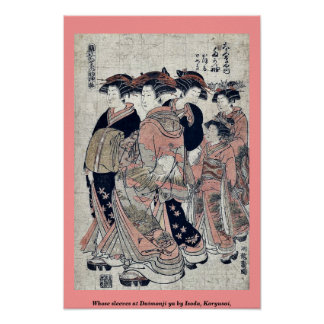 Whose sleeves at Daimonji ya by Isoda Koryusai Poster