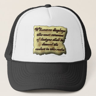 Whosoever displays this most awesome... trucker hat