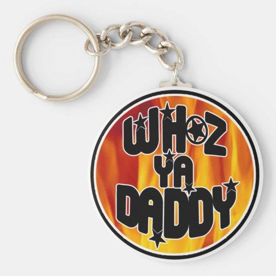 WHOZ YA DADDY Keychain! Basic Round Button Key Ring