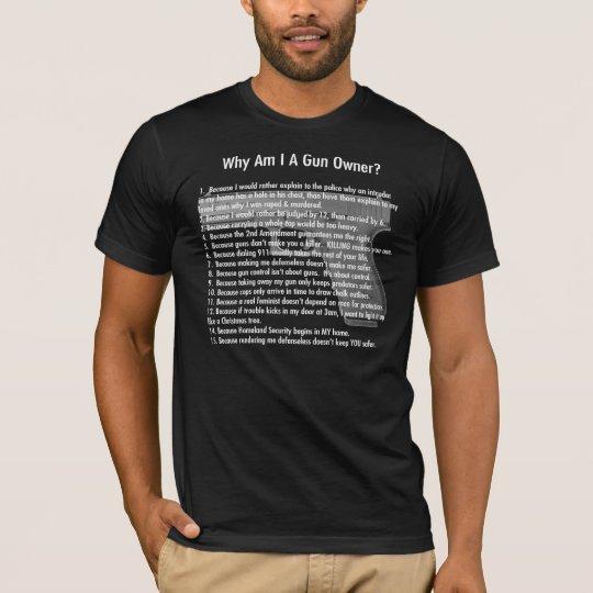 Why Am I A Gun Owner? (for women) T-Shirt