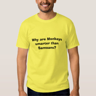 Why are Monkeys smarter than Samoans? Tees