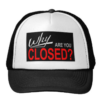 Why Are You Closed? Mesh Hat