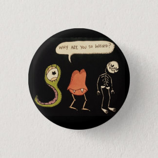 Why Are You So Weird? 3 Cm Round Badge