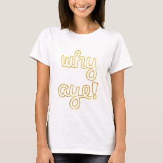 Why Aye Print T-shirt