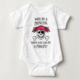 Why Be a Princess, When You Can Be A Pirate? Tee Shirt