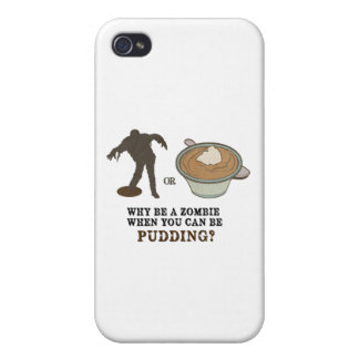 Why be a zombie when you can be pudding? cases for iPhone 4