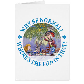 WHY BE NORMAL? CARD