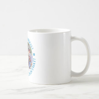 WHY BE NORMAL? COFFEE MUG