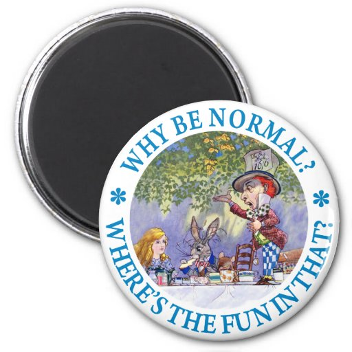 WHY BE NORMAL? REFRIGERATOR MAGNET