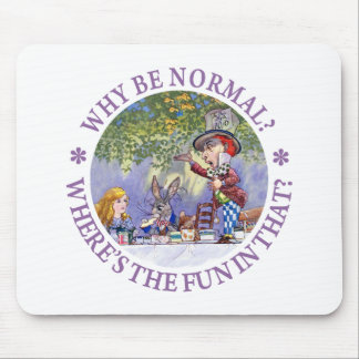 WHY BE NORMAL? MOUSE MAT