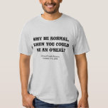 Why be NORMAL Reunion Shirt