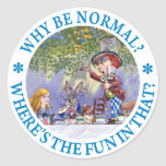 WHY BE NORMAL? ROUND STICKER