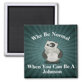 Why Be Normal Square Magnet