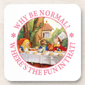 Why Be Normal? Where's the Fun In That? Drink Coaster
