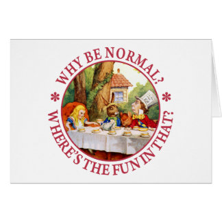 Why Be Normal? Where's the Fun in That? Greeting Card