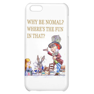 Why Be Normal? Where's The Fun In That? Case For iPhone 5C