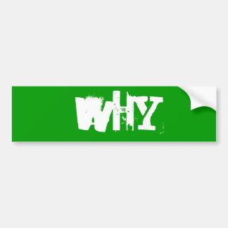 Why Bumper Sticker