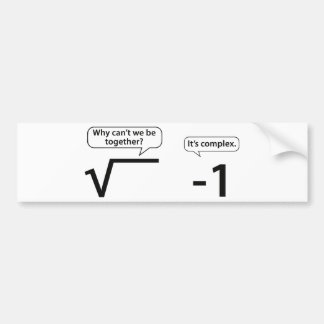 Why Can't We Be Together? It's Complex. Car Bumper Sticker