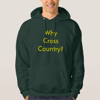 Why Cross Country? Because we've all got the RUNS! Hoodie