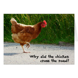 Why did the Chicken Cross the Road? Card