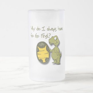Why do I have to go first turtle green 16 Oz Frosted Glass Beer Mug
