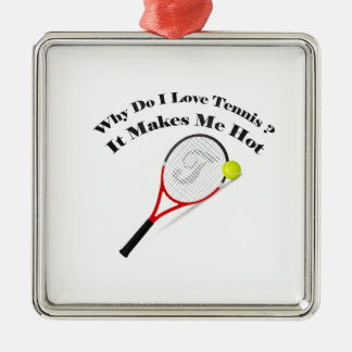 Why do I love tennis.It makes me hot Christmas Ornament
