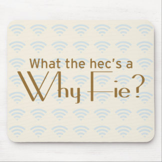 Why Fie? Mouse Mat